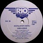 Disco Circus - Over & Over 12''