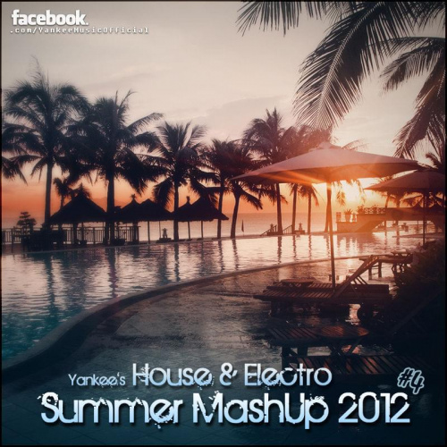 Yankee's House & Electro Summer MashUp #4 - 2012