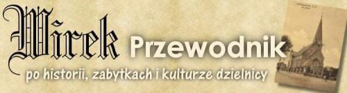 Wirek - dzielnica Rudy Śląskiej - historia, zabytki, kultura